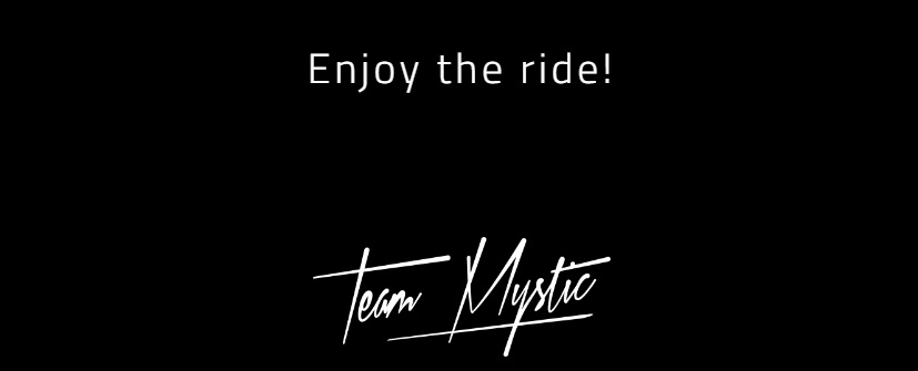 mystic enjoy the ride from the team